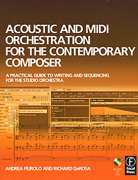 Acoustic and MIDI Orchestration for the Contemporary Composer (+ СD-ROM) Издательство: Рид Элсивер, 2007 г Мягкая обложка, 312 стр ISBN 978-0-240-52021-6 Формат: 190x246 инфо 6778i.